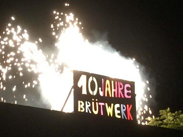 10 Jahre Brütwerk Sep. 2017 Das Fest